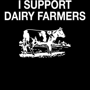 I Support Dairy Farmers Cows by christinamoyer