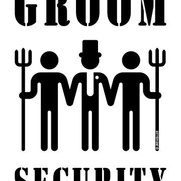 Groom Security (Bachelor Party / Stag Night / Black) by MrFaulbaum