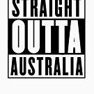 Straight outta Australia by Chrome Clothing