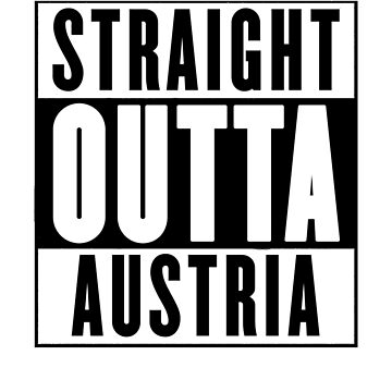 Straight outta Austria by chromedesign