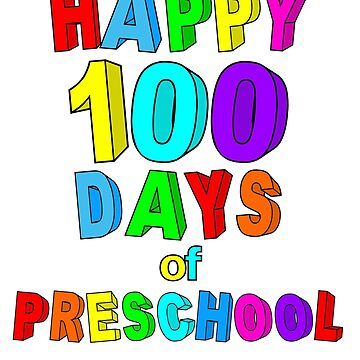 Happy 100 Days of School Preschool by wilsonellis