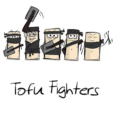 Tofu Fighters Funny Design for Tofu Lovers and Vegans by PixelPuff