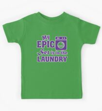 My epic set is in the laundry Kids Tee