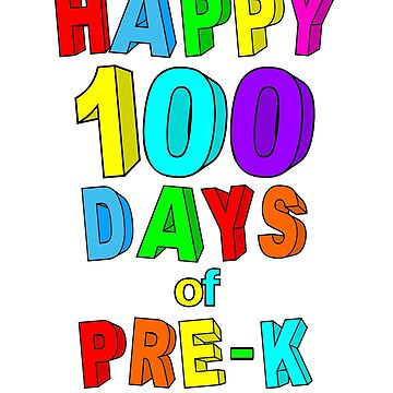 Happy 100 Days of School Pre-K by wilsonellis