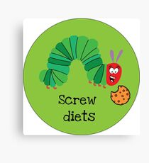Screw Diets Caterpillar Funny Shirt - Funny Diet Shirt - Sister Diet Shirt - Diet Club Shirt - Diet Mom Shirt - Love to eat Shirt - Screw Diet tee Canvas Print
