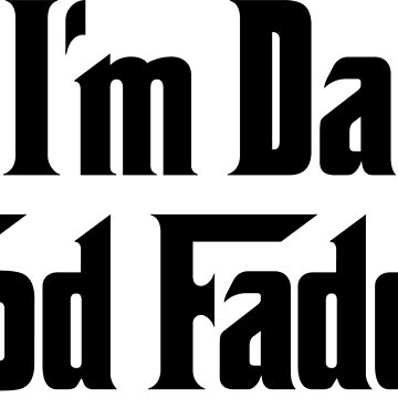 I'm Da God Fadda Funny GodFather GodParent by Jeffest