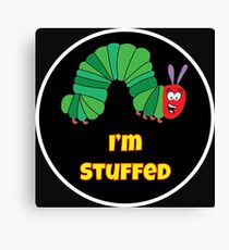 I'm Stuffed Funny Eating Shirt - Fat Shirt - Diet Shirt - Fun Diet tee - Fun Diet tshirt - Caterpillar Shirt - Fun Eating Shirt - Diet Canvas Print