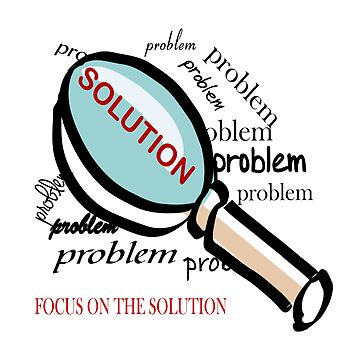PROBLEM: FOCUS ON THE SOLUTION by CalliopeSt