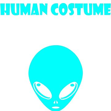 My Funny Human Costume, I am an Alien by Adik