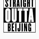 Straight outta Beijing by Chrome Clothing