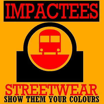 IMPACTEES STREETWEAR TRAIN LOGO by IMPACTEES