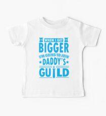 Wenn ich größer werde, werde ich Daddys Gilde beitreten Baby T-Shirt
