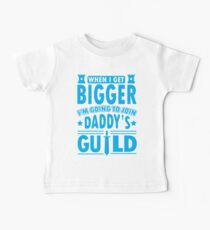 When I get bigger I'm going to join daddy's guild Baby Tee