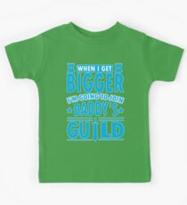 When I get bigger I'm going to join daddy's guild Kids Tee