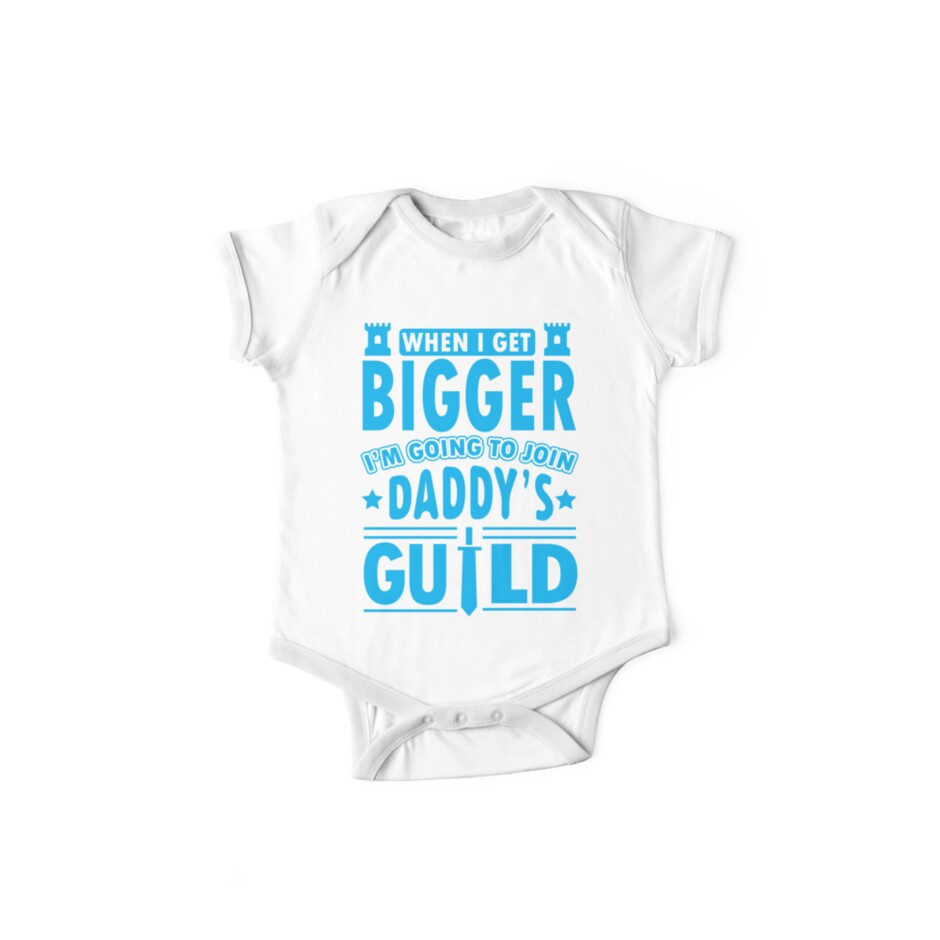 When I get bigger I'm going to join daddy's guild by nektarinchen