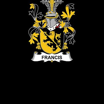 Francis Coat of Arms - Family Crest Shirt by FamilyCrest