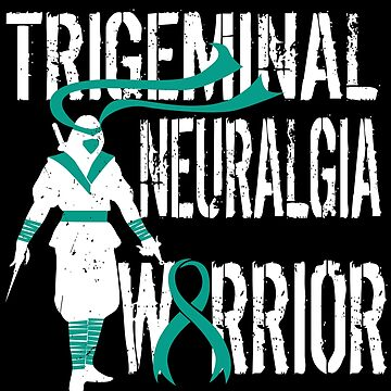 Trigeminal Neuralgia Warrior Support Chronic Pain by kh123856