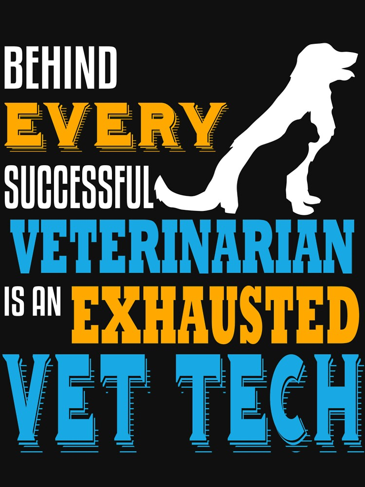 Vet Tech Behind Every Veterinarian Funny Veterinary by kh123856