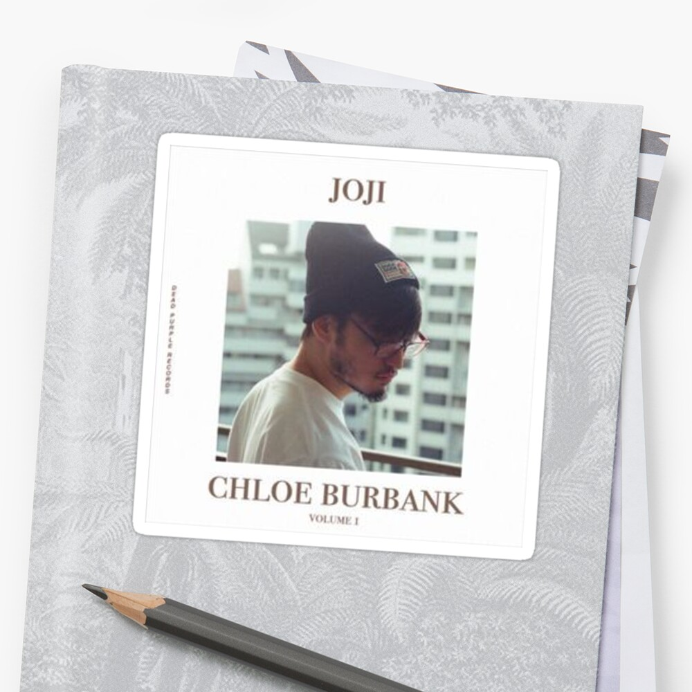 Chloe burbank joji sticker by mezque redbubble