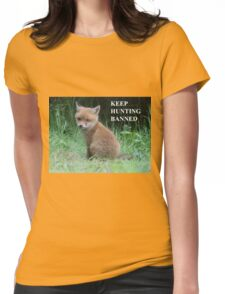 The Fox cub - keep hunting banned Womens Fitted T-Shirt