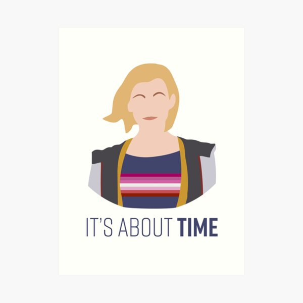 13th Doctor - It's About Time - Lesbian Pride Art Print