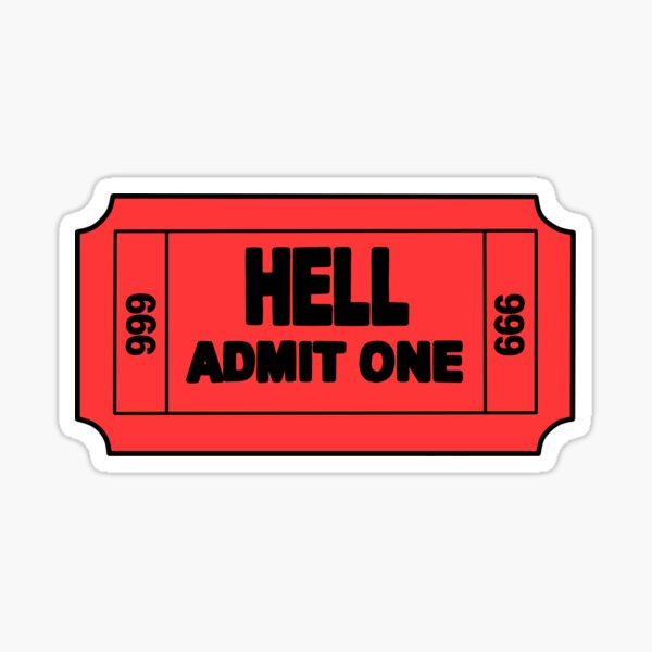 ticket to hell Sticker