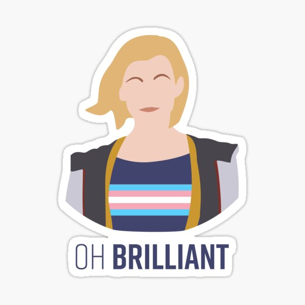 13th Doctor - Oh Brilliant - Transgender Pride Sticker