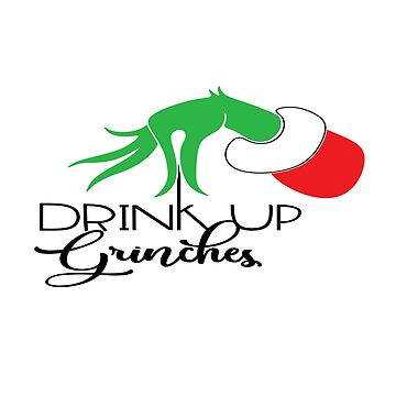 Funny Christmas Shirts Drink Up Grinches Holiday Gifts  by arnaldog