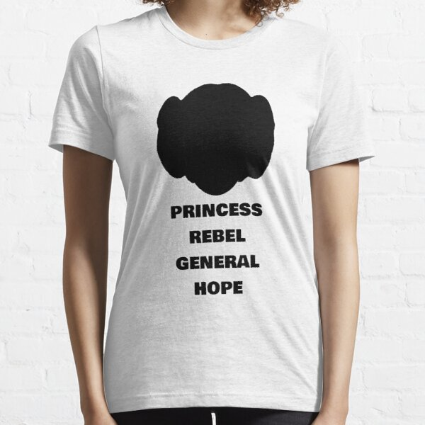Leia - Rebel, Princess, General & Hope Essential T-Shirt