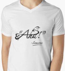 """Aha!"" ~ Someone V-Neck T-Shirt"