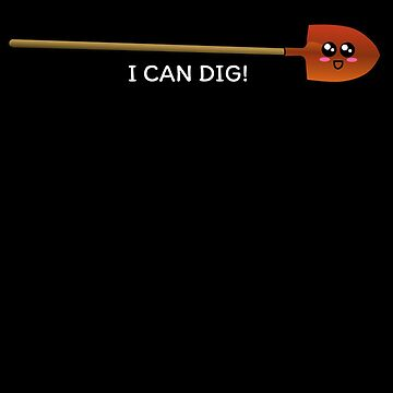 I Can Dig Cute Shovel Pun by DogBoo