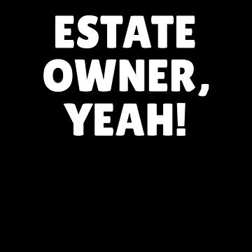 Estate Owner Yeah by DogBoo