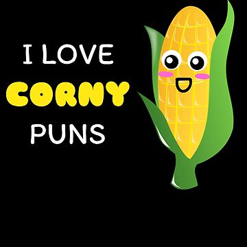 I Love Corny Puns Cute Corn Pun by DogBoo