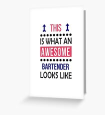 Bartender Awesome Looks Birthday Christmas Funny  Greeting Card