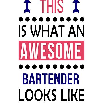 Bartender Awesome Looks Birthday Christmas Funny  by smily-tees