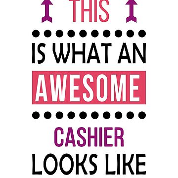 Cashier Awesome Looks Birthday Christmas Funny  by smily-tees