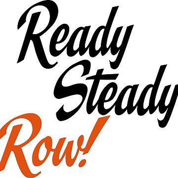 Ready steady row by Vectorqueen