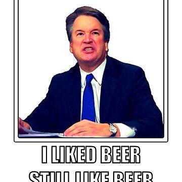 Brett Kavanaugh - I Like Beer by TheIdiotsWin