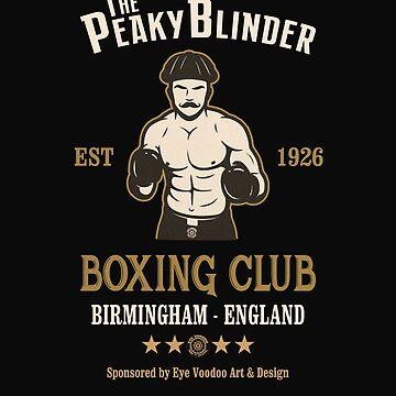 Peaky Blinder Boxing Club mk1 by Eye Voodoo by eyevoodoo