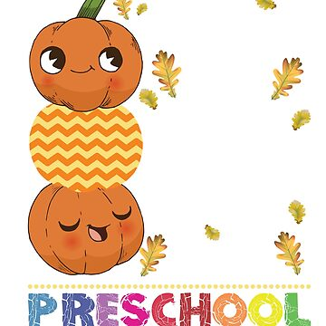 I Teach The Cutest Pumpkins In The Patch Preschool Teacher T-Shirt by liuxy071195