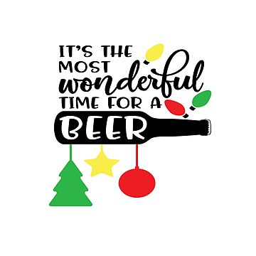 Funny Christmas Shirts I'ts The Most  Wonderful Time For A Beer Novelty Gift  by arnaldog