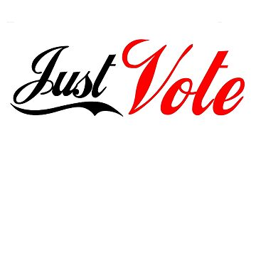 Just Vote, Voters, Voting, Election, Midterm, 2018, Logo Parody T-Shirt by prezziefactory