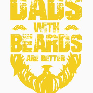 Dad Beard Gifts Dad Beard Apparel Dads with Beards are Better by doggopupper