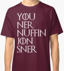 jon snow ners nuffin Classic T-Shirt