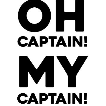 Oh Captain! My Captain! by dreamhustle