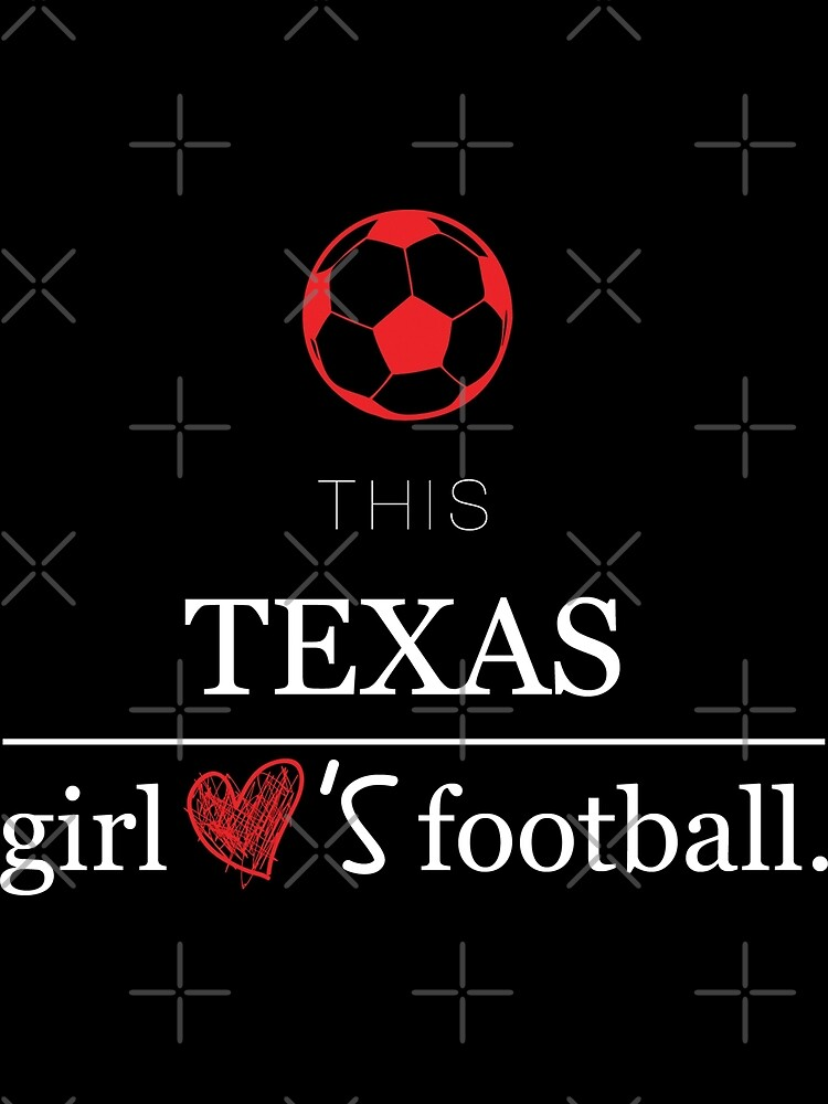 This Texas Girl Loves Football T-shirt by wantneedlove