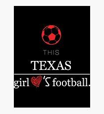 This Texas Girl Loves Football T-shirt Photographic Print