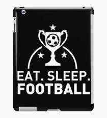 Eat. Sleep. Football. T-shirt iPad Case/Skin