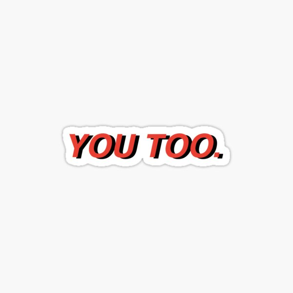 chase atlantic you too. Sticker