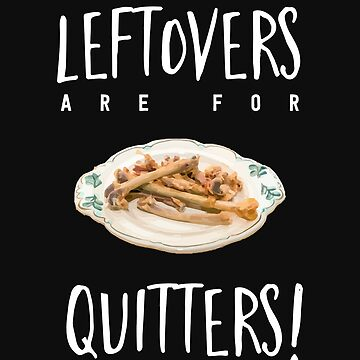 Thanksgiving Turkey Leftovers Are For Quitters by yoddel